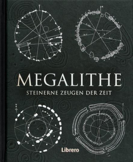 Megalithe. Steinerne Zeugen der Zeit.