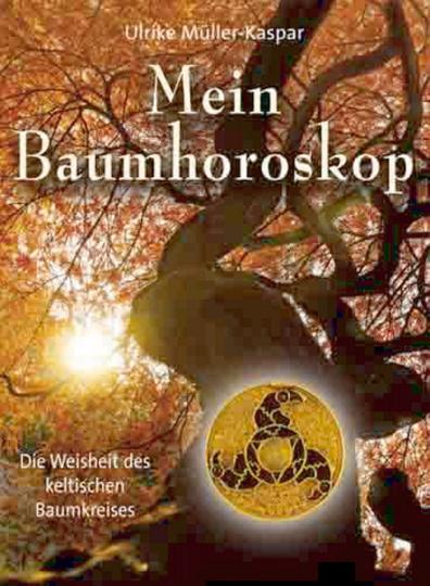 Mein Baumhoroskop - Die Weisheit des keltischen Baumkreises
