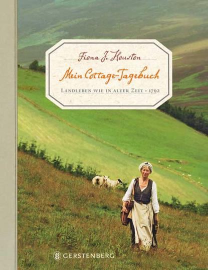 Mein Cottage-Tagebuch. Landleben wie in alter englischer Zeit - 1792.