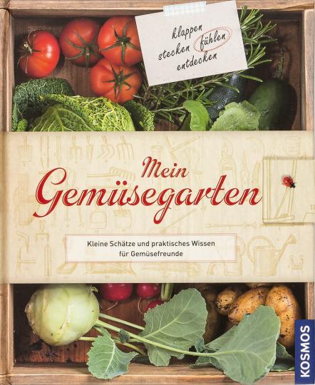 Mein Gemüsegarten. Kleine Schätze und praktisches Wissen für Gemüsefreunde.