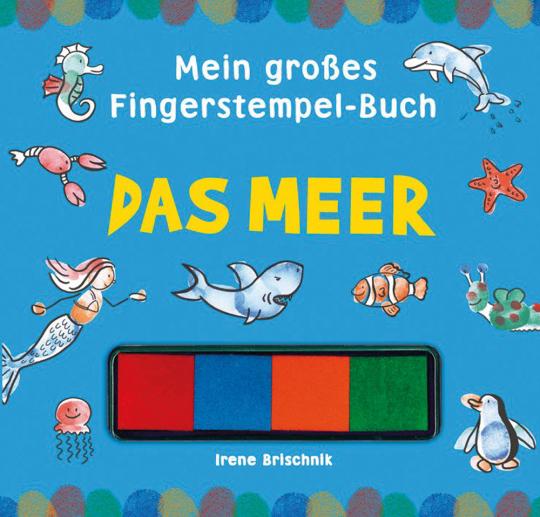 Mein großes Fingerstempelbuch. Das Meer.