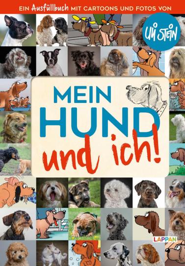 Mein Hund und ich! Das Ausfüllbuch für Hundefreunde.