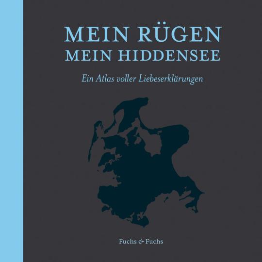 Mein Rügen, mein Hiddensee. Ein Atlas voller Liebeserklärungen.