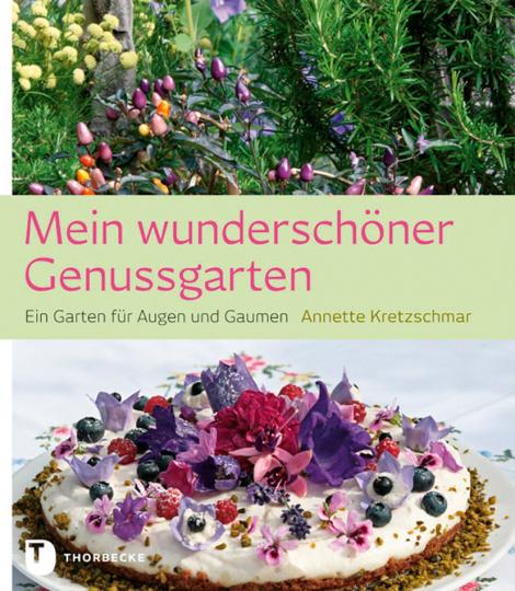 Mein wunderschöner Gemüsegarten. Ein Garten für Augen und Gaumen.