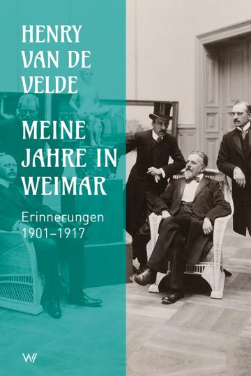 Meine Jahre in Weimar. Erinnerungen 1901-1917.