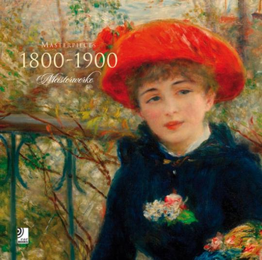 Meisterwerke 1800-1900. Buch mit 4 CDs.