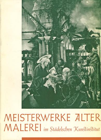 Meisterwerke Alter Malerei im Städelschen Kunstinstitut.