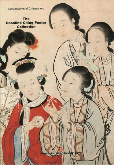 Meisterwerke chinesischer Kunst. Die Sammlung Rosalind Ching Pastor.