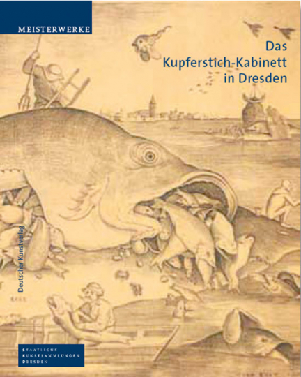 Meisterwerke. Das Kupferstich-Kabinett in Dresden.