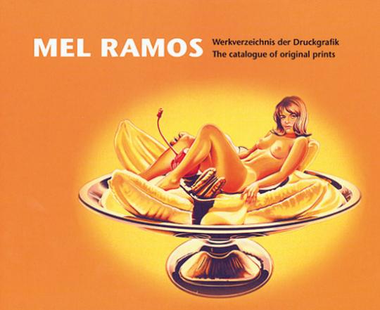 Mel Ramos. Werkverzeichnis der Druckgrafik.