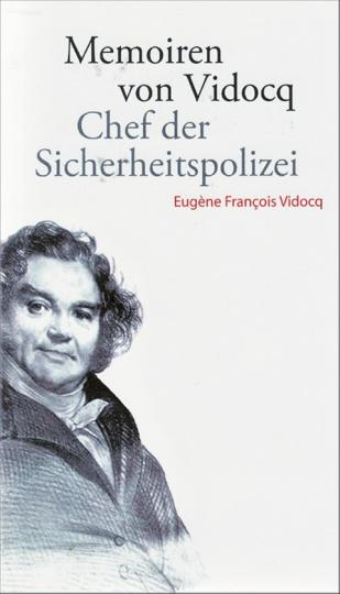 Memoiren von Vidocq - Chef der Sicherheitspolizei