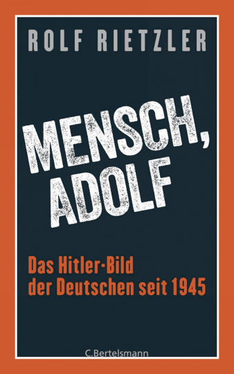 Mensch, Adolf - Das Hitler-Bild der Deutschen seit 1945