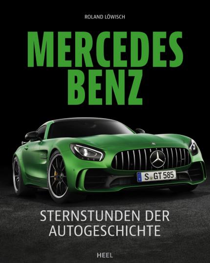 Mercedes-Benz. Sternstunden der Autogeschichte.