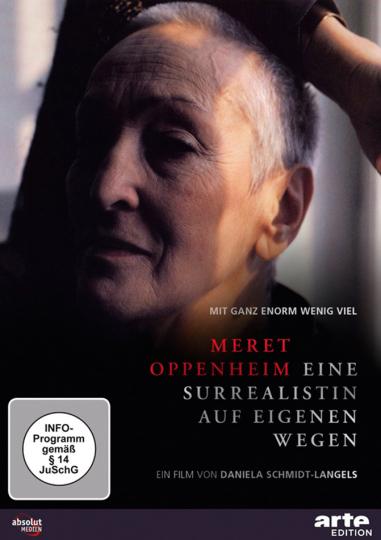Meret Oppenheim. Eine Surrealistin auf eigenen Wegen. DVD.