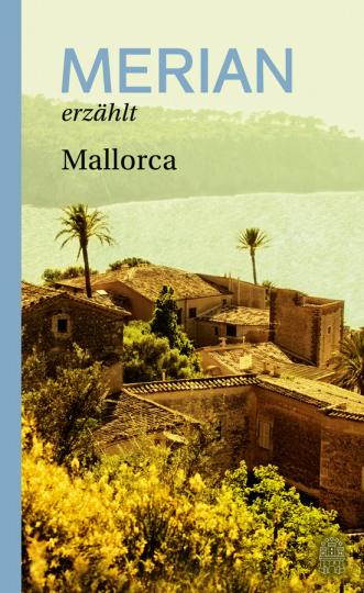 Merian erzählt Mallorca.
