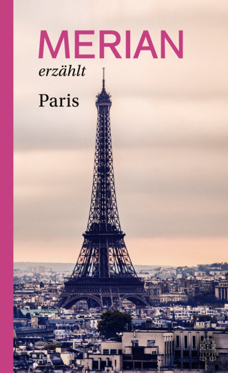 Merian erzählt Paris.