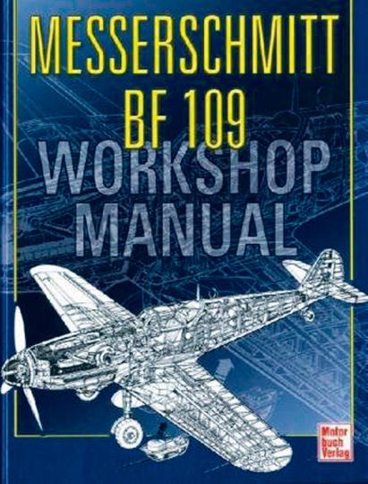 Messerschmitt Bf 109 - Workshop Manual