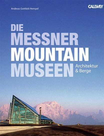 Messner Mountain Museen. Architektur und Berge.