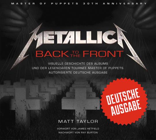 Metallica. Back to the Front. Visuelle Geschichte des Albums und der legendären Tournee »Master of Puppets«.