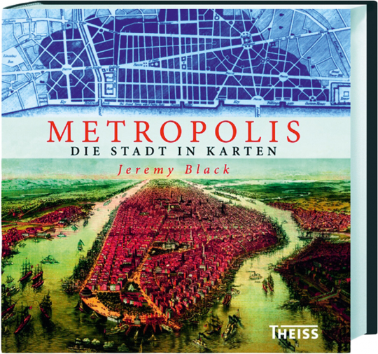 Metropolis. Die Stadt in Karten. Von Konstantinopel bis Brasília.