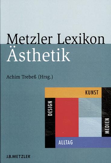 Metzler Lexikon Ästhetik.