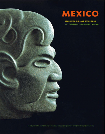 Mexico. Journey to the Land of the Gods. Art Treasures of Ancient Mexico.