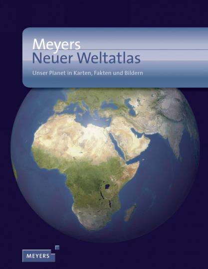 Meyers Neuer Weltatlas - Unser Planet in Karten, Fakten und Bildern