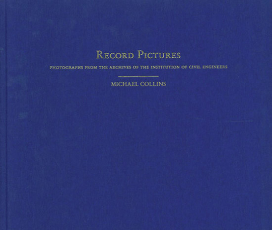 Michael Collins. Record Pictures. Photographs from the Archive of the Institution of Civil Engineers .