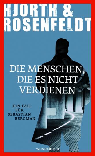 Michael Hjorth, Hans Rosenfeldt. Die Menschen, die es nicht verdienen.