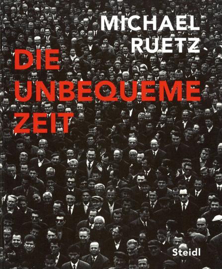Michael Ruetz. 1968 Die unbequeme Zeit.
