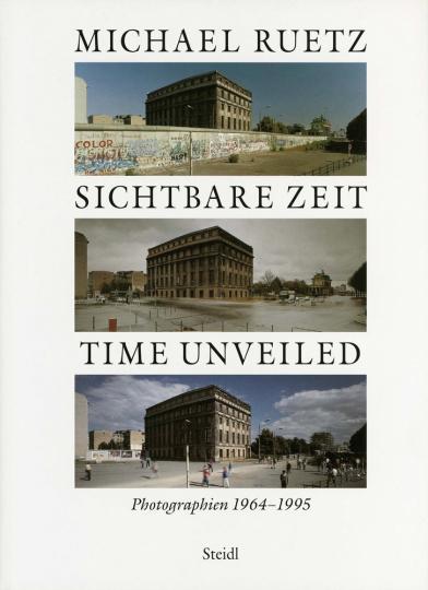 Michael Ruetz. Sichtbare Zeit. Photographien 1965-1995.