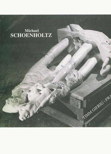 Michael Schoenholz. Marmor-Sandstein-Muschelkalk. Skulpturen aus den Jahren 1976 bis 1996.