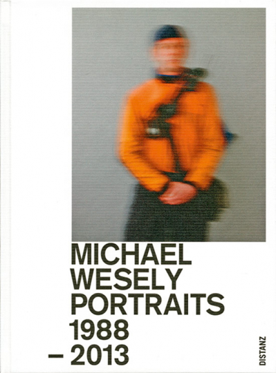 Michael Wesely. Portraits 1988-2013.