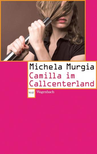 Michela Murgia. Camilla im Callcenterland