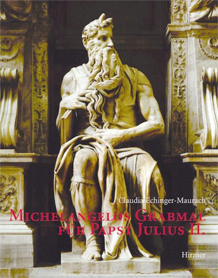 Michelangelos Grabmal für Papst Julius II.