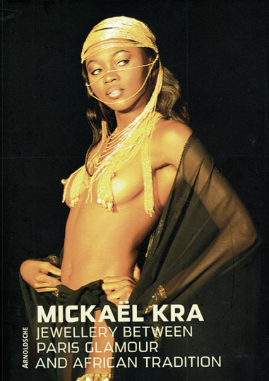 Mickaël Kra. Jewellery Between Paris Glamour and African Tradition.