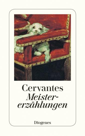 Miguel de Cervantes Saavedra. Meistererzählungen.