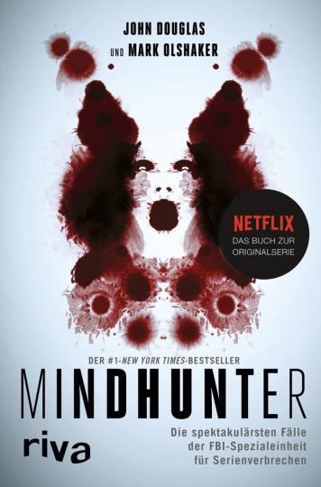 Mindhunter. Die spektakulärsten Fälle der FBI-Spezialeinheit für Serienverbrechen. Das Buch zur Netflix-Originalserie.