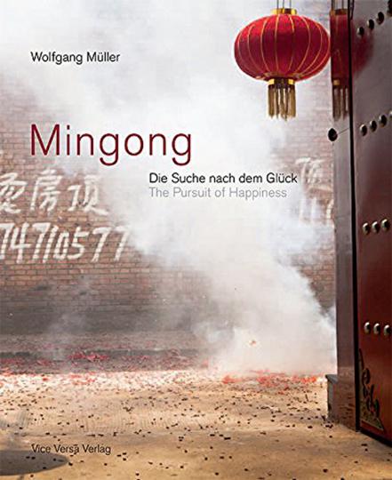 Mingong: Die Suche nach dem Glück. Wanderarbeiter in China.