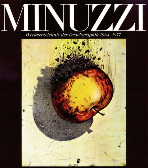 Minuzzi. Werkverzeichnis der Druckgraphik 1968-1977. Vorzugsausgabe mit handsignierter Original-Radierung.