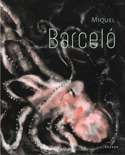Miquel Barceló. Malerei.
