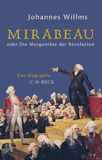 Mirabeau oder Die Morgenröte der Revolution.