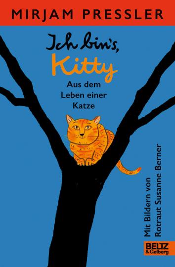 Mirjam Pressler. Ich bin's, Kitty. Aus dem Leben einer Katze. Roman.