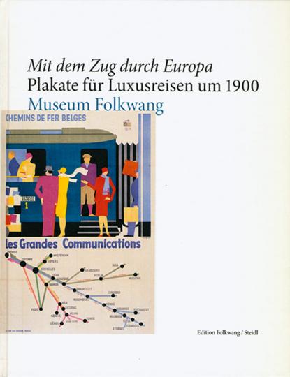 Mit dem Zug durch Europa. Plakate für Luxusreisen um 1900.