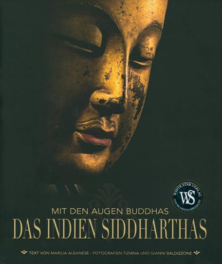 Mit den Augen Buddhas - Das Indien Siddharthas.