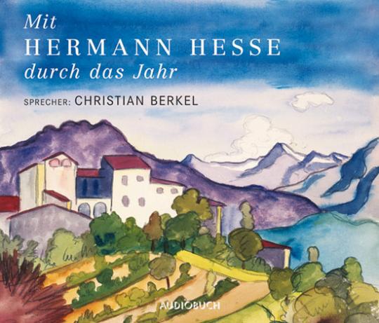 Mit Hermann Hesse durch das Jahr. Hörbuch.