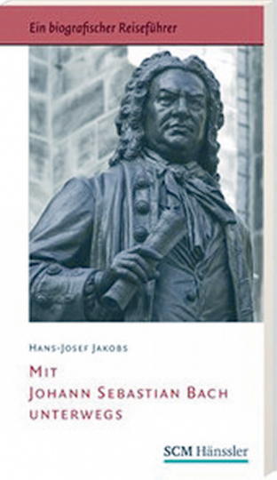 Mit Johann Sebastian Bach unterwegs
