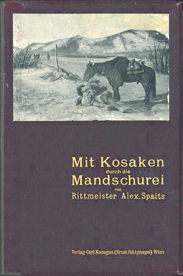 Mit Kosaken durch die Mandschurei - Erlebnisse im russisch-japanischen Kriege Limitiert und handnummeriert!