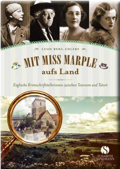 Mit Miss Marple aufs Land. Einglische Krimischriftstellerinnen zwischen Tearoom und Tatort.