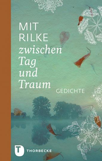 Mit Rilke zwischen Tag und Traum.